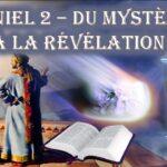 Daniel 2 – Du mystère à la révélation