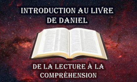 Introduction au livre de Daniel: de la lecture à la compréhension