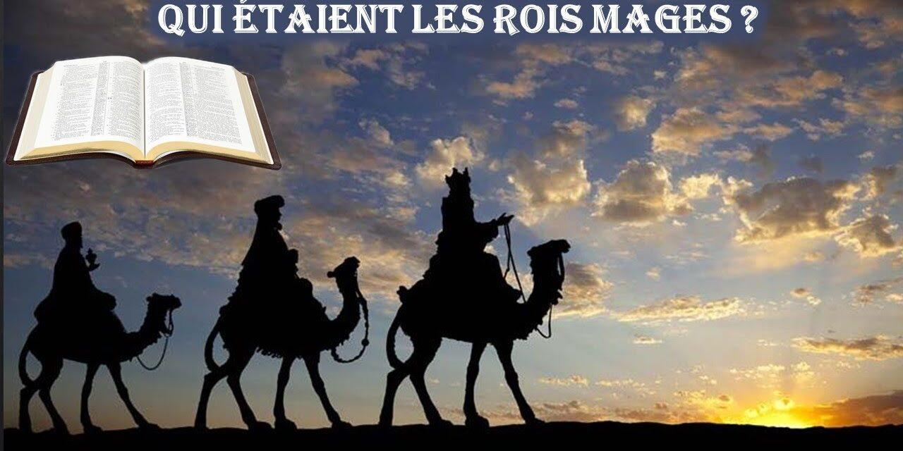 Qui étaient les Rois Mages?